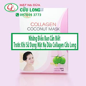 Những Điều Bạn Phải Biết Trước Khi Sử Dụng Mặt Nạ Dừa Collagen Cửu Long