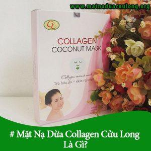 Mặt Nạ Dừa Collagen Cửu Long Là Gì?